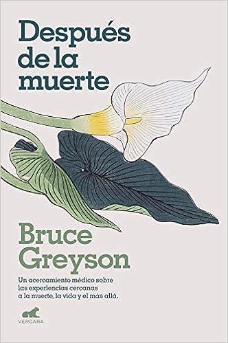 Después de la muerte de Bruce Greyson M. D.