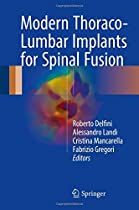 Modern Thoraco-Lumbar Implants for Spinal Fusion