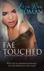 Fae Touched (Fae Touched Book 1): Paranormal Romance by [Roman, Lisa Rae]