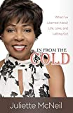 In From the Cold: What I've Learned About Life, Love, and Letting Go!