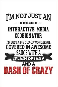 I'm Not Just An Interactive Media Coordinator I'm Just A