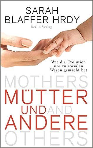 📖 Mütter und Andere. Wie uns die Evolution zu sozialen Wesen gemacht hat
