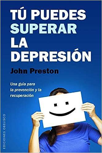 Tú Puedes Superar La Depresión (PSICOLOGÍA)