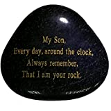 Son Gifts,'My Son, Everyday around the clock, always remember, that I am you rock.' Perfect Gift for son