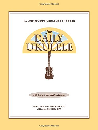 The Daily Ukulele (Fakebook) (Jumpin' Jim's Ukulele Songbooks)