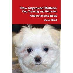 New Improved Maltese Dog Training and Behavior Understanding Book