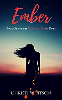 Ember (Constant Flame Duet Book 1) by [Whitson, Christi]