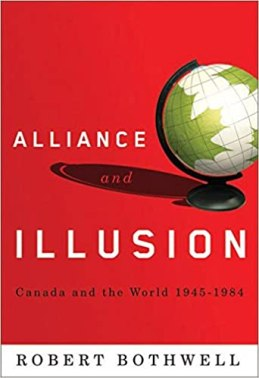 Image result for Alliance and Illusion: Canada and the World, 1945-1984