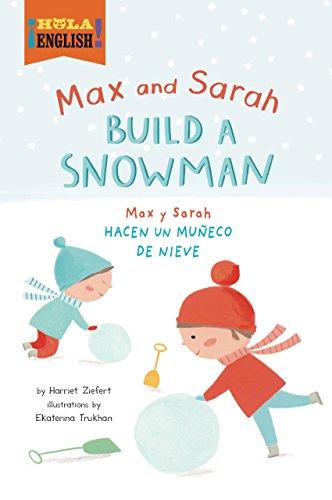 [bYQDQ.E.B.O.O.K] Max and Sarah Build a Snowman (¡Hola, English!) by Harriet Ziefert Harriet Ziefert K.I.N.D.L.E