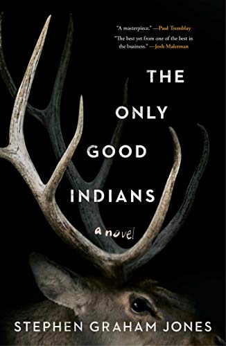The Only Good Indians by [Jones, Stephen Graham]