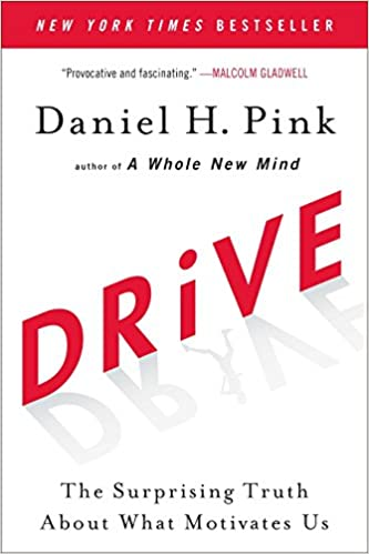 Image result for Drive: The Surprising Truth About What Motivates Us - Daniel H. Pink