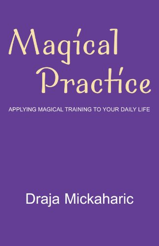 Magical Practice: Applying Magical Training To Your Daily Life