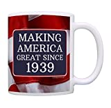 80th Birthday Gifts For All Making American Great Since 1939 Birthday Gift Coffee Mug Tea Cup USA Flag