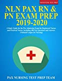 NLN PAX RN & PN Exam Prep 2019-2020: A Study Guide for the Pre-Admission Exam for Registered Nurses and Practical Nurses, Including 400 Test Questions and Answers (National League for Nursing)