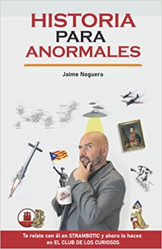 Historia para anormales de Jaime Noguera