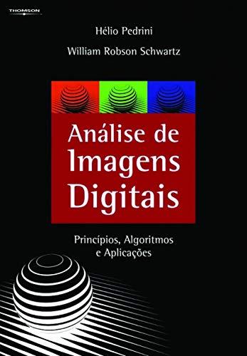 Análise De Imagens Digitais: Princípios, Algoritmos E Aplicações