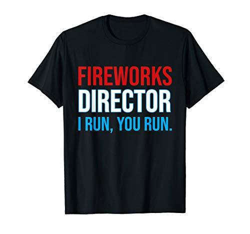 Fireworks Director If I Run You Run Shirt, 4th Of July Gift