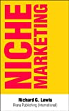 Niche Marketing: Internet Marketing Strategy: How to Find Profitable Niches Online (Competitive Advantage Book 2)