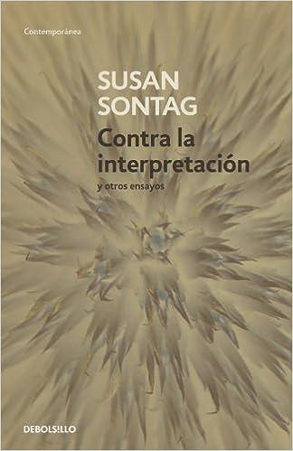 Contra la interpretación, de Susan Sontag.