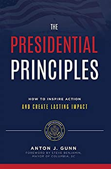 The Presidential Principles: How To Inspire Action And Create Lasting Impact Image