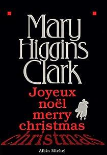 Joyeux Noël, Merry Christmas par Higgins Clark