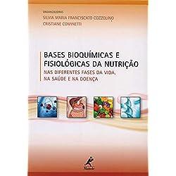 Bases bioquímicas e fisiológicas da nutrição: Nas diferentes fases da vida, na saúde e na doença