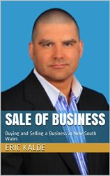 Sale of Business: Buying and Selling a Business in New South Wales by [Kalde, Eric]