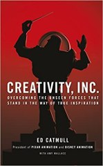 Creativity, Inc.: Overcoming the Unseen Forces That Stand in the Way of True Inspiration - by Ed Catmull