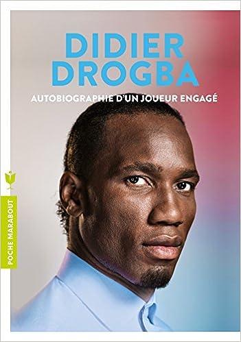 Didier Drogba : Autobiographie d'un joueur engage
