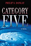 Category Five: A Novel (A Donovan Nash Thriller Book 1)