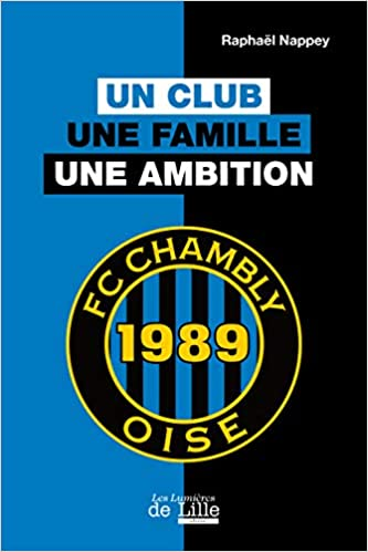 Football Club Chambly Oise : Un club, une famille, une ambition