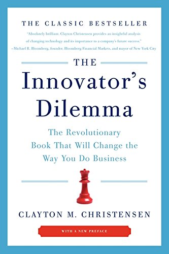 The Innovator's Dilemma: The Revolutionary Book That Will Change the Way  You Do Business: Christensen, Clayton M.: 8601300047348: Amazon.com: Books