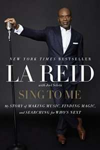 Sing to Me: My Story of Making Music, Finding Magic, and Searching for Who's Next by [Reid, LA]