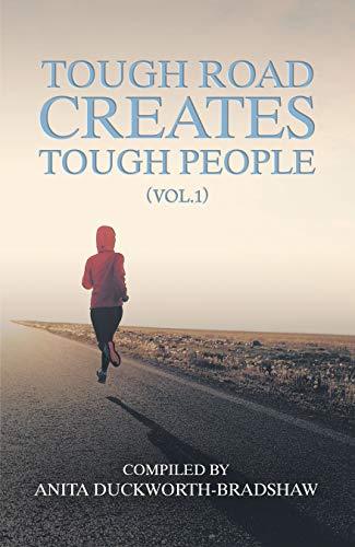 Tough Road Creates Tough People (Vol.1) by [Duckworth-Bradshaw, Anita]