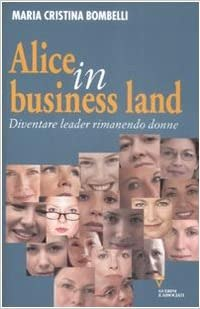 5 libri da leggere per fare carriera - Alice in business land di Maria Cristina Bombelli
