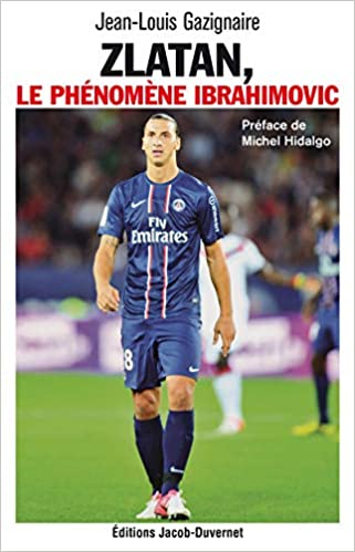 Zlatan, le phenomene Ibrahimovic