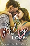 Flirting With Love: An Interconnected Standalone Rivals to Lovers Contemporary Romance (Lovelly Series)