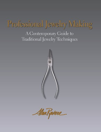 Professional Jewelry Making: A Contemporary Guide to Traditional Jewelry Techniques