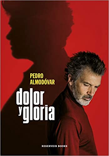 Dolor y gloria de Pedro Almodóvar