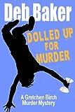 Dolled Up For Murder (A Gretchen Birch Murder Mystery Book 1)
