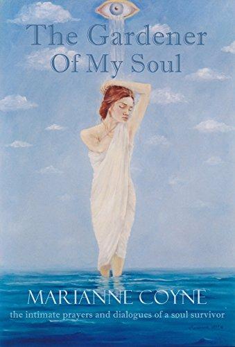 The Gardener of My Soul by [Coyne, Marianne]
