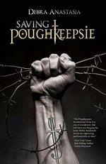 Saving Poughkeepsie by Debra Anastasia