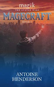 Magecraft - Magik: The Avatar Wars Book 1 by Antoine Henderson