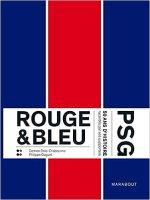 Rouge & Bleu : 50 ans d'histoire du PSG racontés par ses supporters [CRITIQUE]