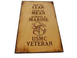 Not As Lean -Still As Mean - Always a Marine - USMC Sign