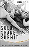 The Double Delight Complete Collection: Sold, Share, Submit