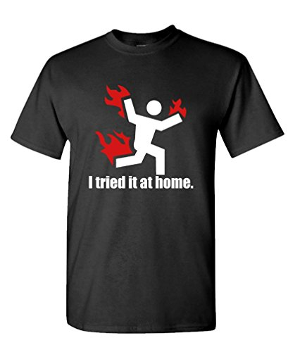 I TRIED IT AT HOME science project funny - Mens Cotton T-Shirt, XL, Black