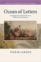 Ocean of Letters: Language and Creolization in an Indian Ocean Diaspora (Critical Perspectives on Empire): Larson, Pier M.: 9780521739573: Amazon.com: Books