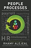 People Processes: How Your People Can Be Your Organization's Competitive Advantage