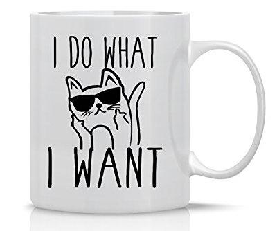I Do What I Want – 11oz Ceramic Coffee Mug – Cat...